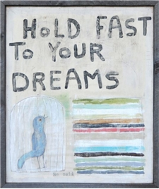 Hold Fast to Your Dreams 26x30