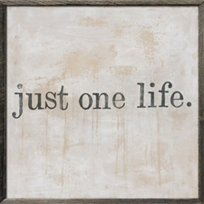 Just One Life Dark Wood - 25x25