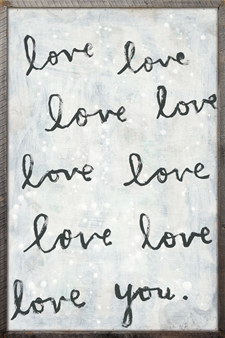 Whole Lotta Love Dark Wood - 36x25
