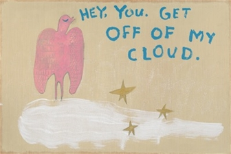 Hey, You Get Off My Cloud – 25x36