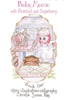Baby Mouse with Rosebud and Sugarlump - 2nd Edition